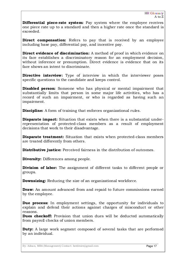 HR Glossary A to Z By: Adnan, MBA (Management) Contact: hotdesire@gmail.com Page 17 Differential piece-rate system: Pay sy...