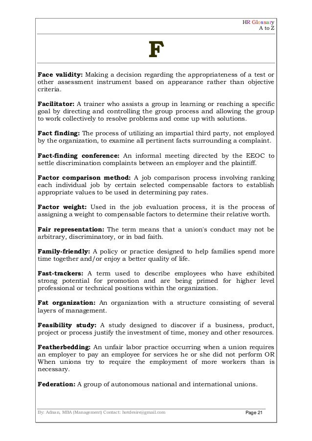HR Glossary A to Z By: Adnan, MBA (Management) Contact: hotdesire@gmail.com Page 21 F Face validity: Making a decision reg...