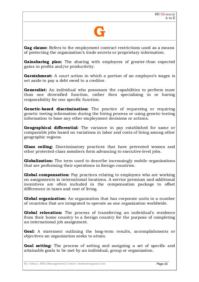 HR Glossary A to Z By: Adnan, MBA (Management) Contact: hotdesire@gmail.com Page 23 G Gag clause: Refers to the employment...