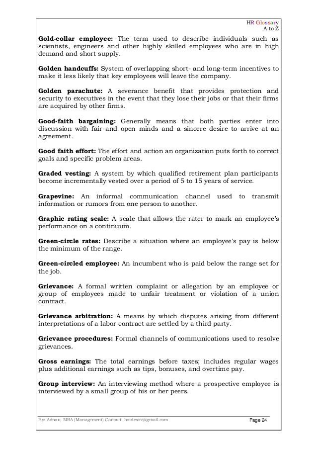 HR Glossary A to Z By: Adnan, MBA (Management) Contact: hotdesire@gmail.com Page 24 Gold-collar employee: The term used to...