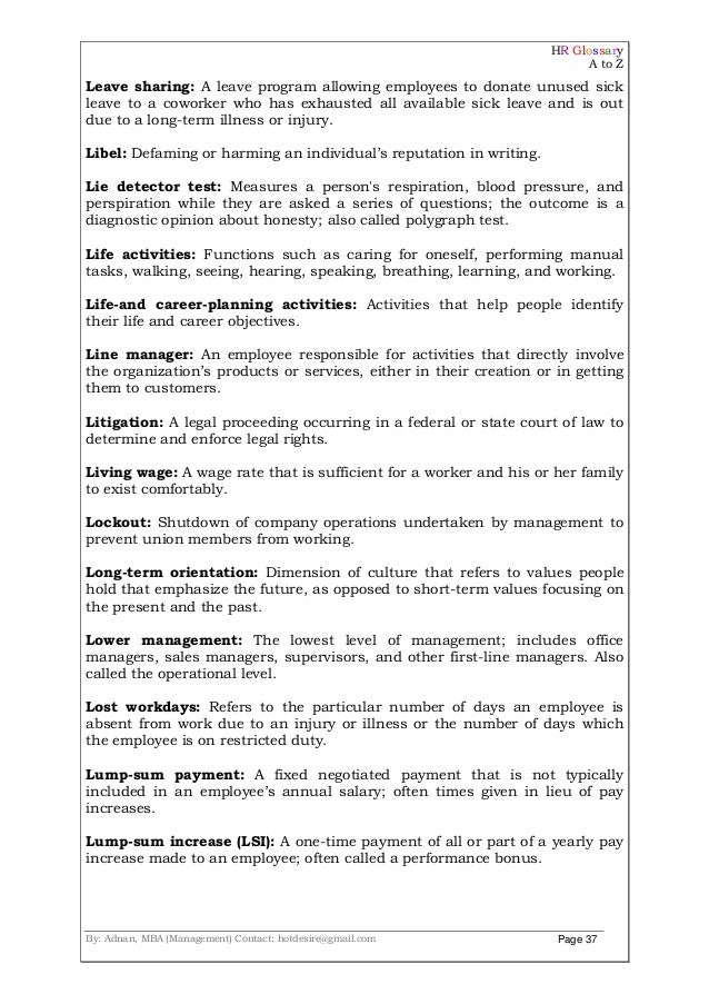 HR Glossary A to Z By: Adnan, MBA (Management) Contact: hotdesire@gmail.com Page 37 Leave sharing: A leave program allowin...