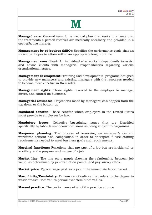 HR Glossary A to Z By: Adnan, MBA (Management) Contact: hotdesire@gmail.com Page 38 M Managed care: General term for a med...