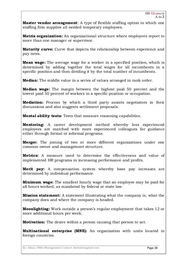 HR Glossary A to Z By: Adnan, MBA (Management) Contact: hotdesire@gmail.com Page 39 Master vendor arrangement: A type of f...