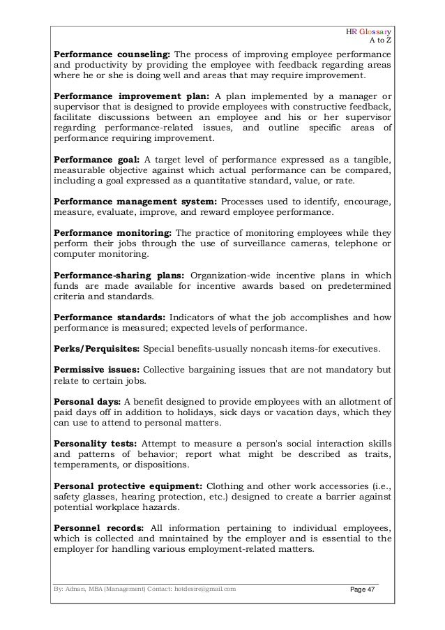 HR Glossary A to Z By: Adnan, MBA (Management) Contact: hotdesire@gmail.com Page 47 Performance counseling: The process of...