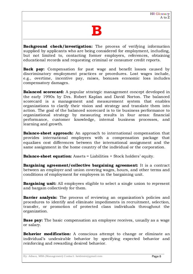 HR Glossary A to Z By: Adnan, MBA (Management) Contact: hotdesire@gmail.com Page 8 B Background check/investigation: The p...