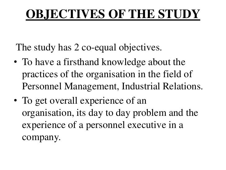OBJECTIVES OF THE STUDY The study has 2 co-equal objectives.• To have a firsthand knowledge about the  practices of the or...