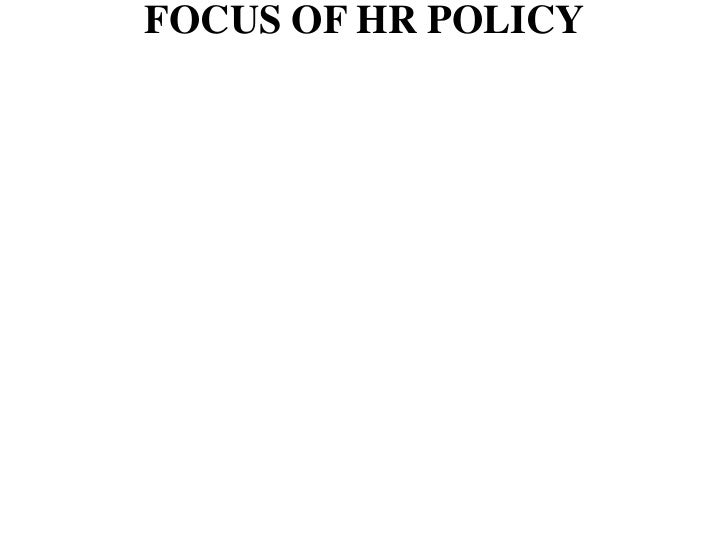 FOCUS OF HR POLICY