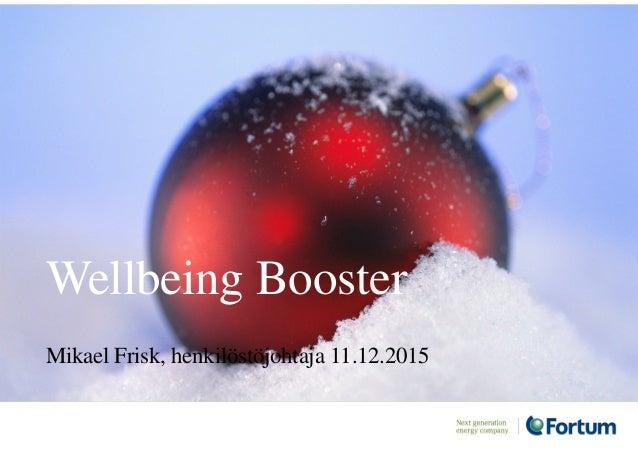 Wellbeing Booster Mikael Frisk, henkilöstöjohtaja 11.12.2015