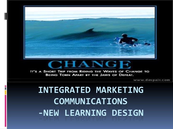 Integrated Marketing communications-new learning Design<br />