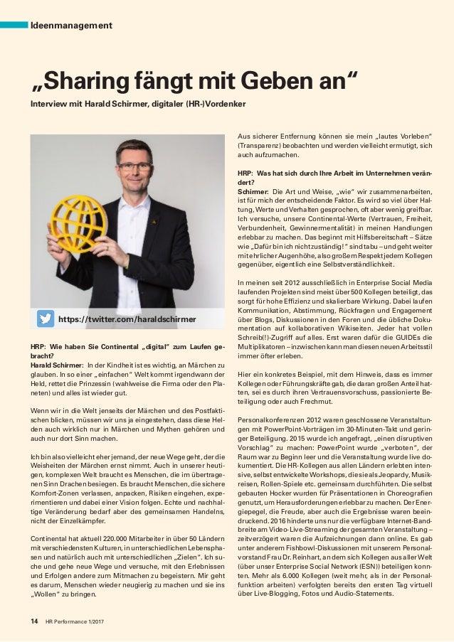 """Ideenmanagement 14 HR Performance 1/2017 HRP: Wie haben Sie Continental """"digital"""" zum Laufen ge- bracht? Harald Schirmer: ..."""