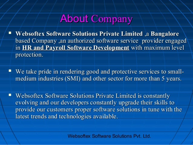 About Company   Websoftex Software Solutions Private Limited ,a Bangalore    based Company ,an authorized software servic...