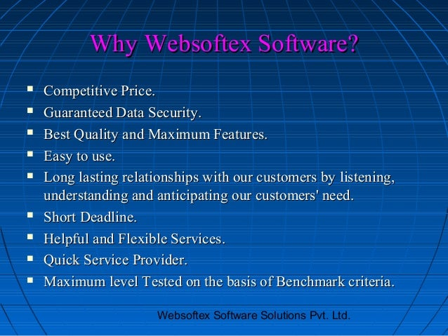 Why Websoftex Software?   Competitive Price.   Guaranteed Data Security.   Best Quality and Maximum Features.   Easy t...