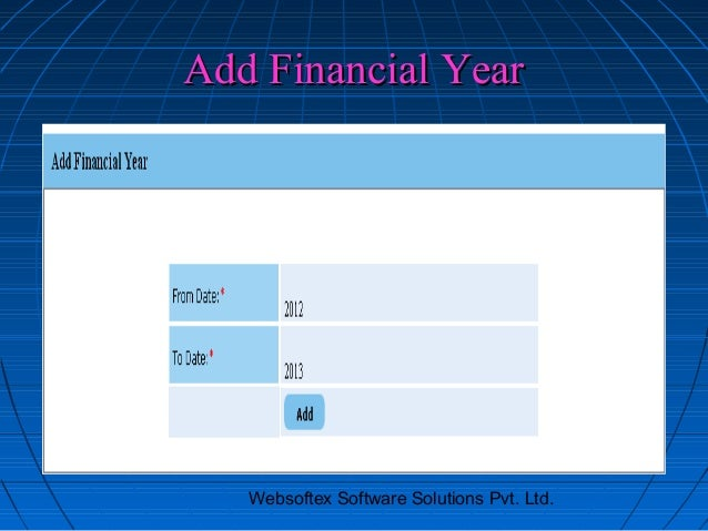 Add Financial Year   Websoftex Software Solutions Pvt. Ltd.