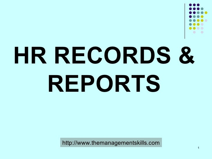 HR RECORDS & REPORTS http://www.themanagementskills.com