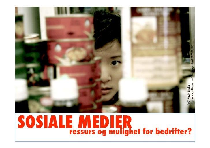 ressurs og mulighet                                       (CC)KevinJaako SOSIALE MEDIER! for bedrifter?!              ...