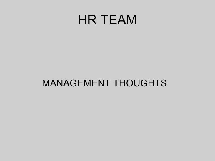 HR TEAM <ul><li>MANAGEMENT THOUGHTS </li></ul>