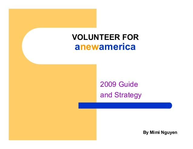 VOLUNTEER FOR anewamerica 2009 Guide and Strategy By Mimi Nguyen