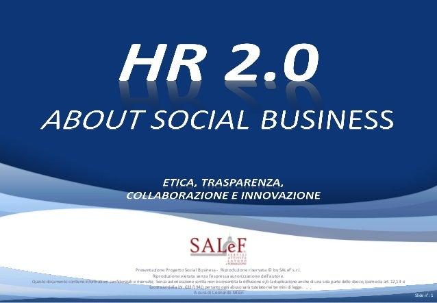 Presentazione Progetto Social Business - Riproduzione riservata © by SALeF s.r.l.                                         ...