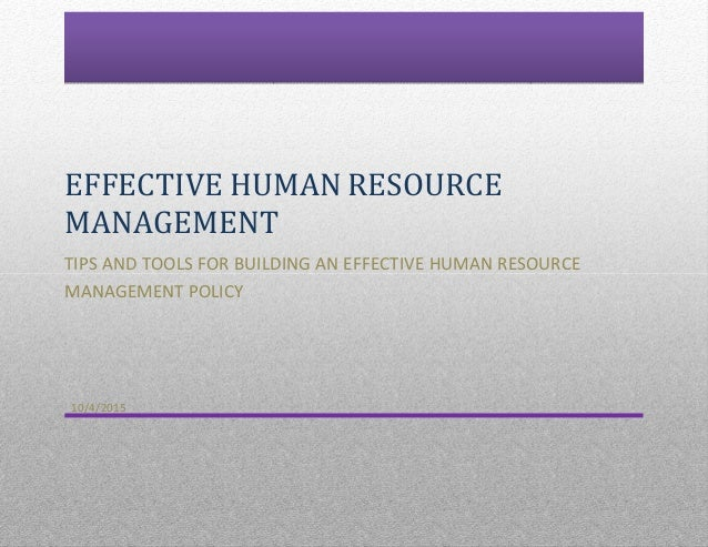 human resources reputation and effectiveness Human resources south africa  therefore if a leader is to be effective they must emphasize focus on tasks and human relations but what makes a leader effective.