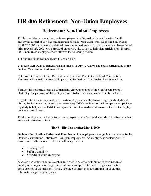 HR 406 Retirement: Non-Union Employees Retirement: Non-Union Employees TriMet provides compensation, active employee benef...