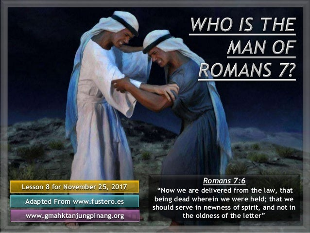 """Lesson 8 for November 25, 2017 Adapted From www.fustero.es www.gmahktanjungpinang.org Romans 7:6 """"Now we are delivered fro..."""