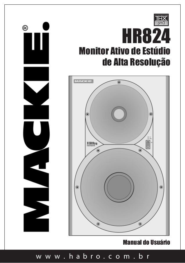 w w w . h a b r o . c o m . b rHR824Monitor Ativo de Estúdiode Alta ResoluçãoManual do Usuário