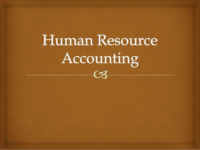   Introduction  Objectives of HRA  Importance of HRA  Limitations  Cost of Human Resources  Measurements in HRA  C...