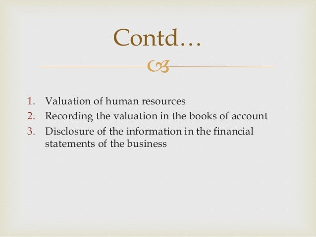   Improve management by analyzing investment in HR  Consider people as its asset  Attract and retain qualified people ...
