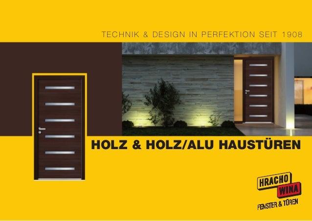 HOLZ & HOLZ/ALU HAUSTÜREN TECHNIK & DESIGN IN PERFEKTION SEIT 1908