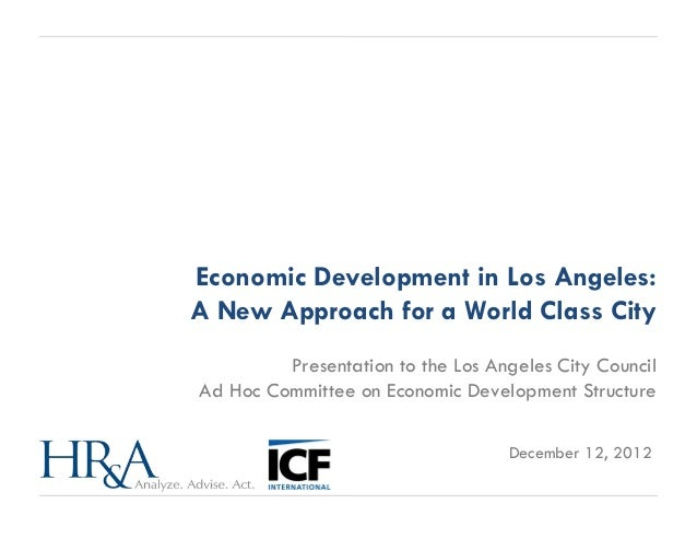 Economic Development in Los Angeles:A New Approach for a World Class City         Presentation to the Los Angeles City Cou...