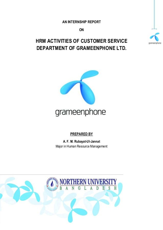 AN INTERNSHIP REPORT                      ONHRM ACTIVITIES OF CUSTOMER SERVICEDEPARTMENT OF GRAMEENPHONE LTD.             ...