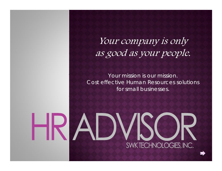 Your company is only   as good as your people                   people.        Your mission is our mission                ...
