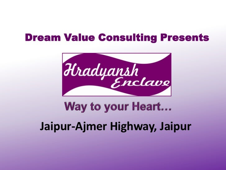 Dream Value Consulting Presents  Jaipur-Ajmer Highway, Jaipur