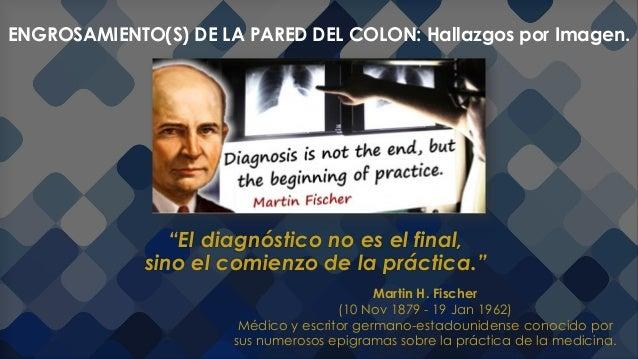 """""""El diagnóstico no es el final, sino el comienzo de la práctica."""" ENGROSAMIENTO(S) DE LA PARED DEL COLON: Hallazgos por Im..."""