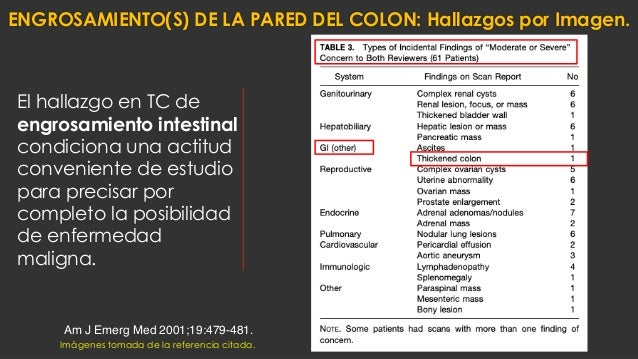 El hallazgo en TC de engrosamiento intestinal condiciona una actitud conveniente de estudio para precisar por completo la ...