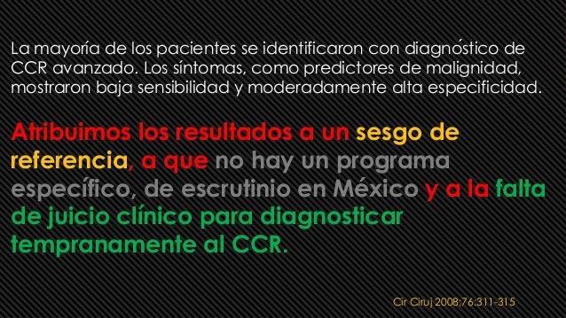 Cir Ciruj 2008;76:311-315 La mayoría de los pacientes se identificaron con diagnóstico de CCR avanzado. Los síntomas, com...