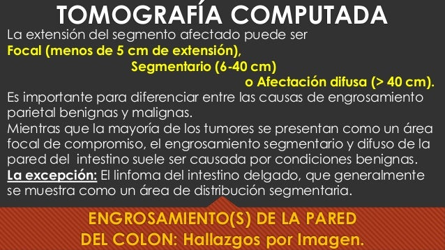 La extensión del segmento afectado puede ser Focal (menos de 5 cm de extensión), Segmentario (6-40 cm) o Afectación difusa...