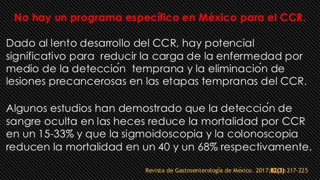 Revista de Gastroenterología de México. 2017;82(3):217-225 No hay un programa específico en México para el CCR. Dado al ...