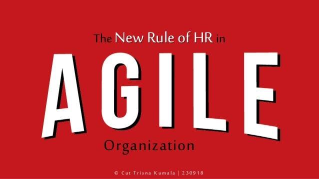 The New Rule of HR in Organization © C u t Trisn a K u mala | 2 3 0 9 1 8