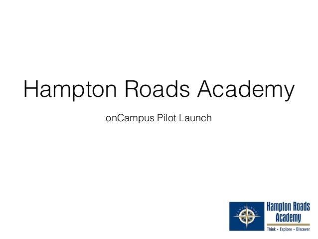 Hampton Roads Academy onCampus Pilot Launch