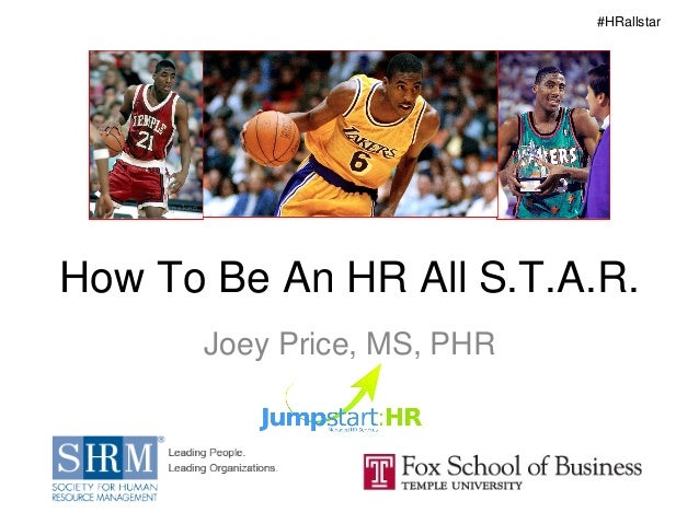 #HRallstarHow To Be An HR All S.T.A.R.      Joey Price, MS, PHR