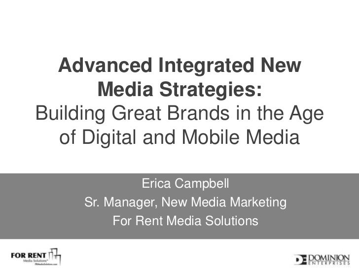 Advanced Integrated New Media Strategies: Building Great Brands in the Age of Digital and Mobile Media