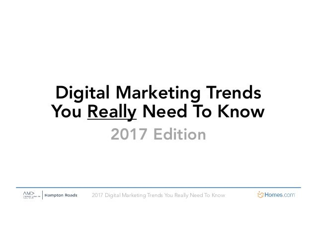 2017 Digital Marketing Trends You Really Need To Know Digital Marketing Trends You Really Need To Know 2017 Edition