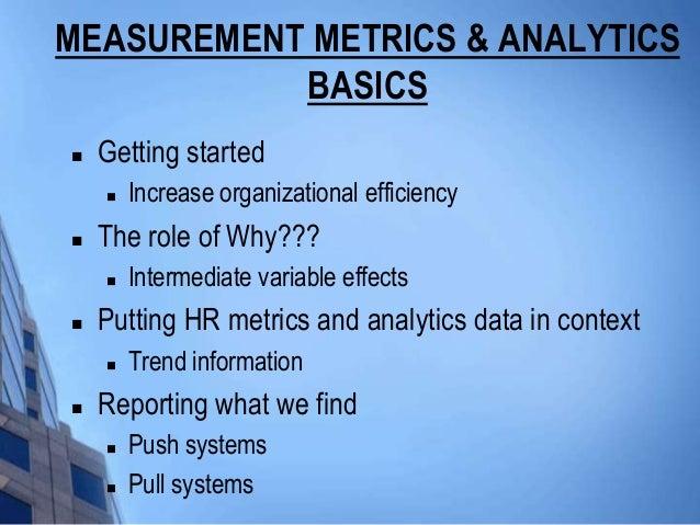 MEASUREMENT METRICS & ANALYTICS           BASICS   Getting started       Increase organizational efficiency   The role ...
