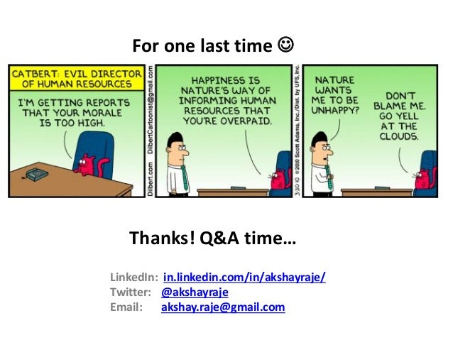 Thanks! Q&A time… For one last time  LinkedIn: in.linkedin.com/in/akshayraje/ Twitter: @akshayraje Email: akshay.raje@gma...