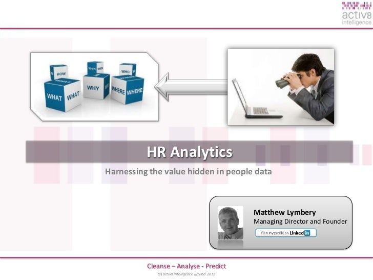 HR AnalyticsHarnessing the value hidden in people data                                                    Matthew Lymbery ...