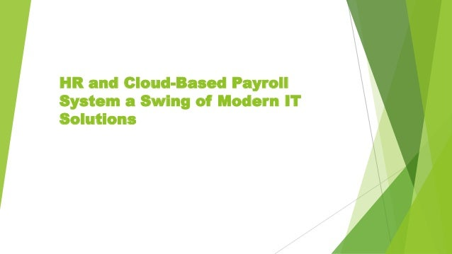 HR and Cloud-Based Payroll System a Swing of Modern IT Solutions