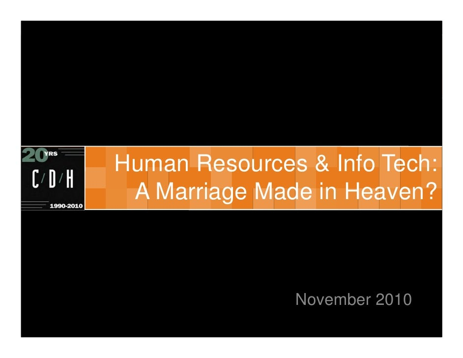 Human Resources & Info Tech: A Marriage Made in Heaven?               November 2010