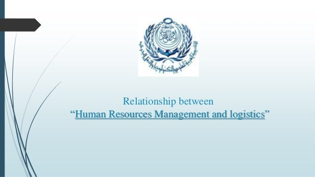"Relationship between ""Human Resources Management and logistics"""