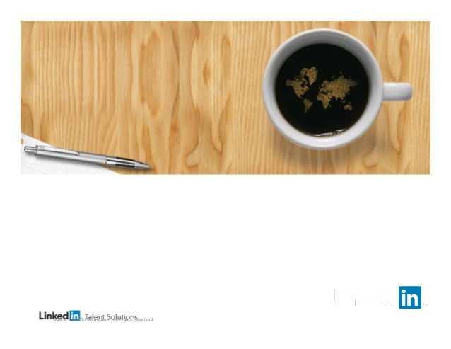 HR and Social Media  ©2013 LinkedIn Corporation. All Rights Reserved.